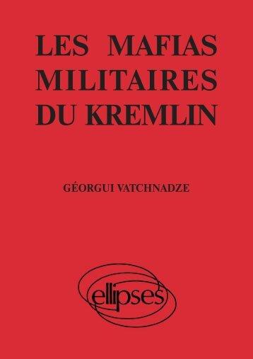 LES MAFIAS MILITAIRES DU KREMLIN