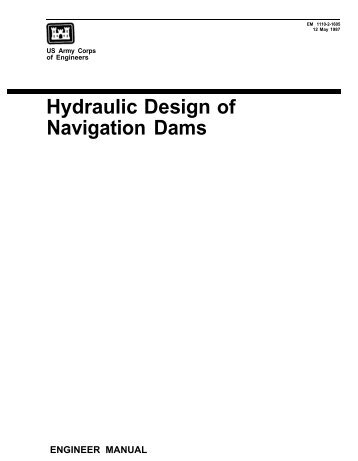 Hydraulic Design of Navigation Dams - Publications, US Army Corps ...