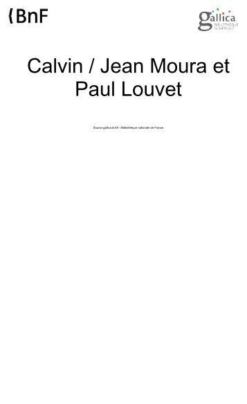 Calvin / Jean Moura et Paul Louvet. 1931. - Bible et Rencontres