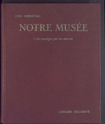 Léon Rosenthal, Notre musée, l'art expliqué par les œuvres…