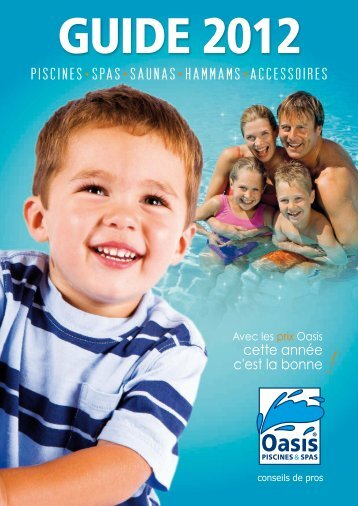 Catalogue 2012 Format PDF - Oasis Piscines et Spas