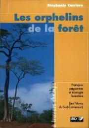 Les orphelins de la forêt : pratiques paysannes et écologie ... - IRD