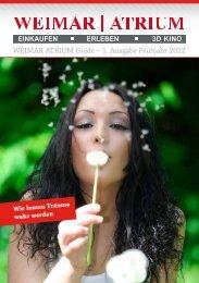 WEIMAR ATRIUM Guide – 1. Ausgabe Frühjahr 2012