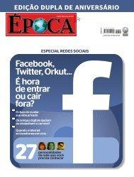 Facebook, Twitter, Orkut... É hora de entrar ou cair ... - Editora Globo