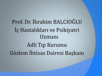 Prof. Dr. İbrahim BALCIOĞLU İç Hastalıkları ve Psikiyatri Uzmanı ...