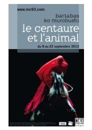 MC 93 « Le Centaure et l'animal » - Revue de presse ... - Agence DRC