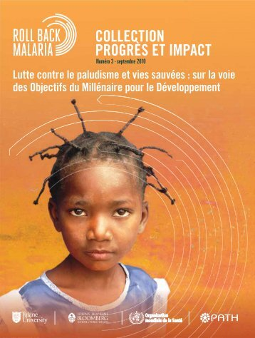 Lutte Contre le Paludisme et Vies Sauvées : Sur la Voie des ... - Path