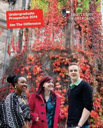 Undergraduate Prospectus 2014 - University of Aberdeen