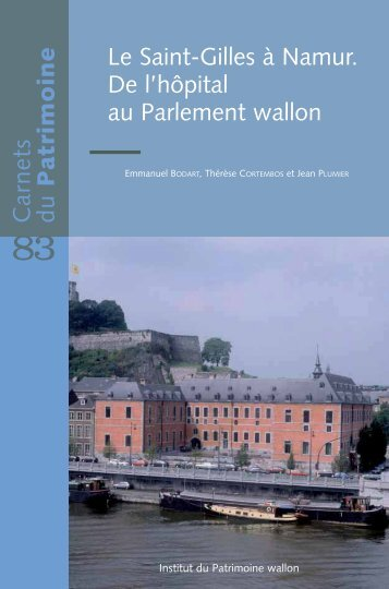 Le Saint-Gilles à Namur. De l'hôpital au Parlement wallon [PDF]
