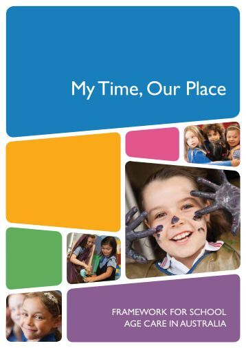 MY TIME, OUR PLACE Framework for School Age Care in ... - acecqa