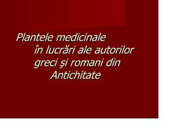 Plantele medicinale în lucrări ale autorilor greci şi romani din ...