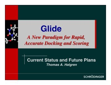 Glide: a new paradigm for rapid, accurate docking and ... - CINF