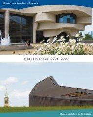Rapport annuel 2006–2007 - Canadian Museum of Civilization