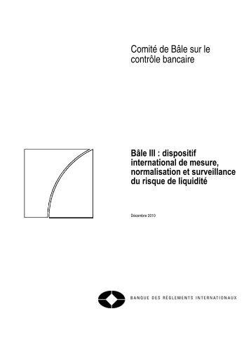 Bâle III: dispositif international de mesure, normalisation et ... - BIS