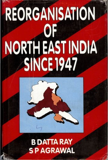 Reorganisation of NE India Since 1947.pdf - DSpace@NEHU ...