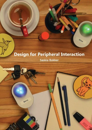 Design for Peripheral Interaction - Technische Universiteit Eindhoven