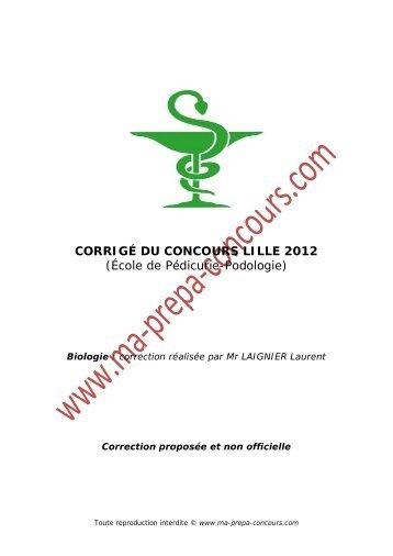 CORRIGÉ DU CONCOURS LILLE 2012 (École de Pédicurie ...