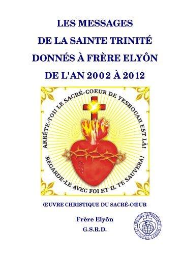 les messages de la sainte trinité donnés à frère elyôn de l'an 2002 à ...