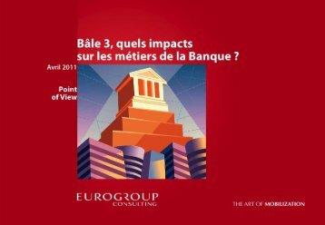 Bâle 3, quels impacts sur le métiers de la Banque (pdf 781.8 ko