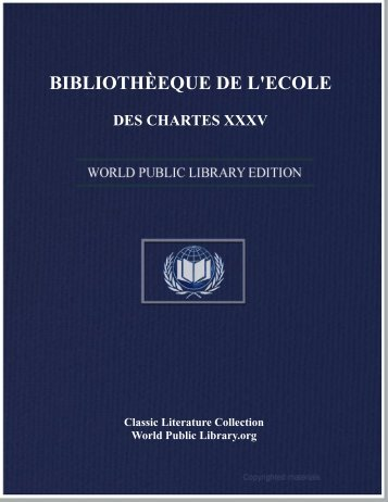 biblioth»eque de l'ecole des chartes xxxv - World eBook Library