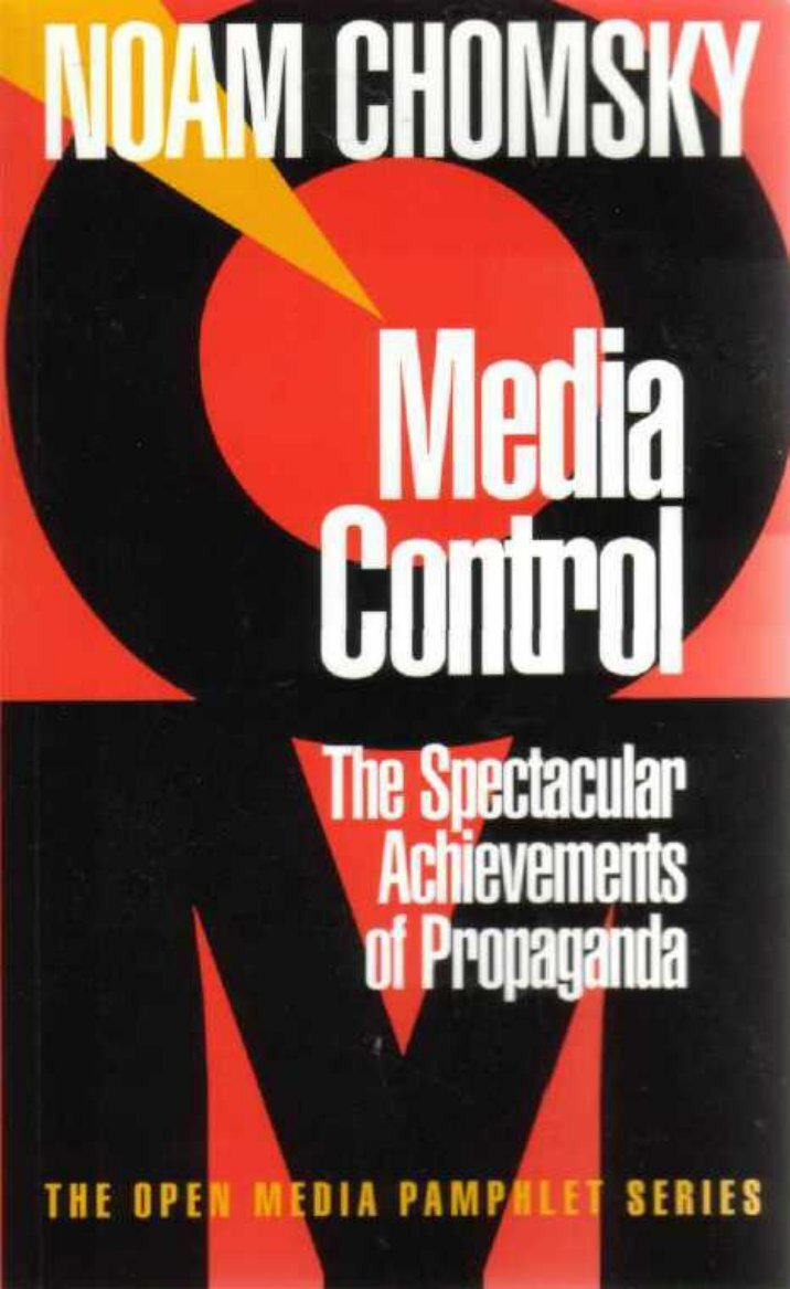 media control the spectacular achievements of Media control: the spectacular achievements of propaganda copyright © 1991, 1997 by noam chomsky a seven stories press first edition, published in association with open the spectacular achievements of propaganda the open media pamphlet series copyright © 1991, 1997 by.