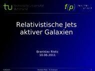 Relativistische Jets aktiver Galaxien - TU Dortmund