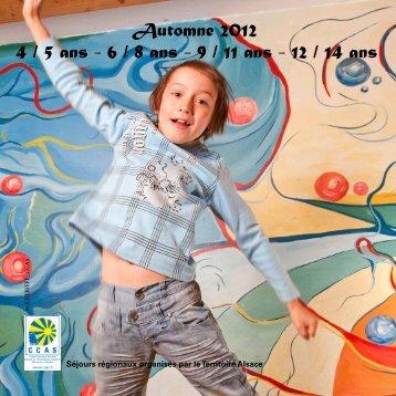 4 / 5 ans - 6 / 8 ans - 9 / 11 ans - 12 / 14 ans Automne 2012 - CCAS