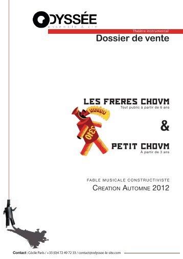 Dossier de vente LES FRERES CHOUM PETIT CHOUM - En scène
