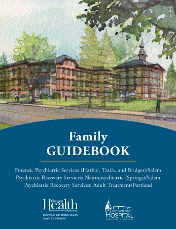 Oregon State Hospital, Family Guidebook - Oregon DHS ...