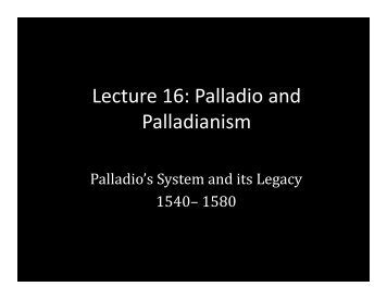 Palladio and Palladianism - School of Architecture and Planning