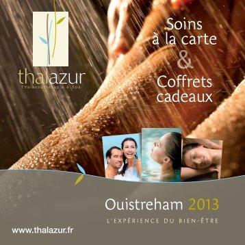 Soins à la carte & Coffrets cadeaux Thalazur Ouistreham 2013