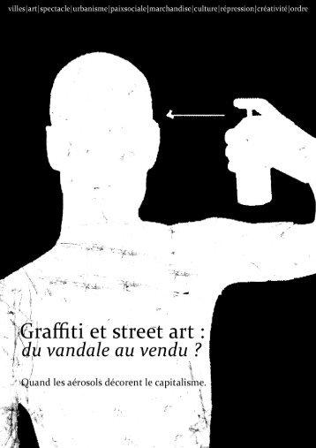 Graffiti et street art, du vandal au vendu?