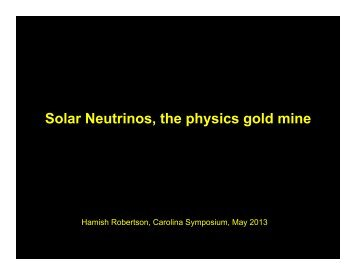 Solar Neutrinos, the physics gold mine - College of Arts and Sciences