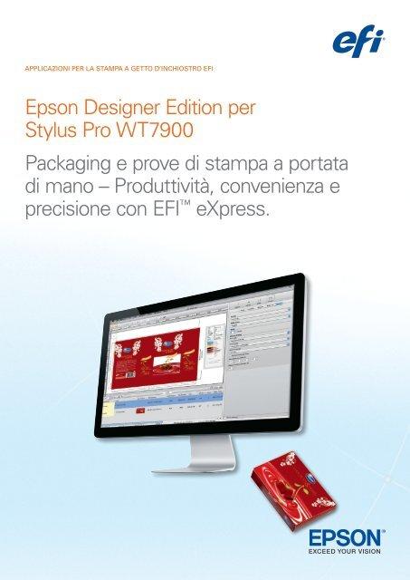 Epson Designer Edition per Stylus Pro WT7900 Packaging e ... - EFI