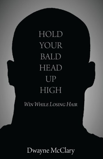 Hold Your Bald Head Up High: Win While Losing ... - The Book Locker