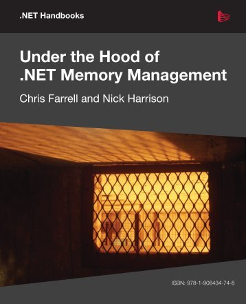 Under the Hood of .NET Memory Management - Simple Talk
