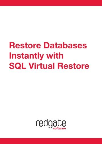 Restore Databases Instantly with SQL Virtual Restore - Red Gate ...