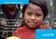 Les enfants mayas au Guatemala: la langue leur ouvre la ... - Unicef