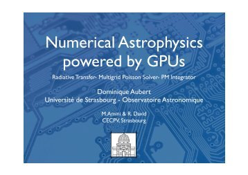 Numerical Astrophysics powered by GPUs - Observatoire ...