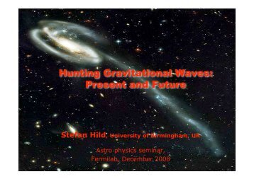 Hunting Gravitational Waves - Fermilab Center for Particle ...