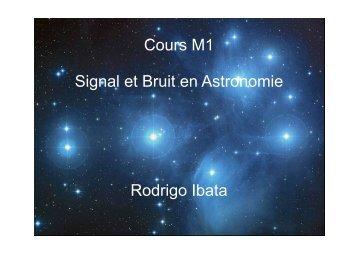 Cours M1 Signal et Bruit en Astronomie Rodrigo Ibata - Observatoire