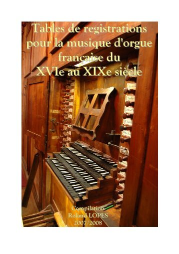 Tables de registrations pour la musique d'orgue - Werner Icking ...