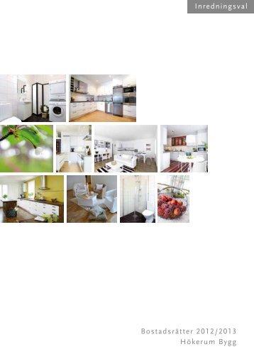 Bostadsrätter 2012/2013 Hökerum Bygg Inredningsval - Terrassen