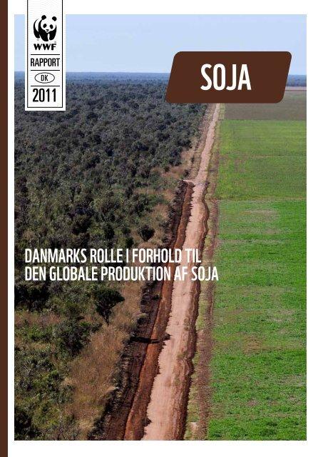 Danmarks rolle i forholD til Den globale proDuktion af soja - WWF