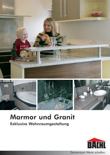 Marmor und Granit Marmor und Granit.qxd.qxd - Karl Bachl GmbH ...