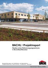 BACHL Projektreport Brunnthal/München - Karl Bachl GmbH & Co KG