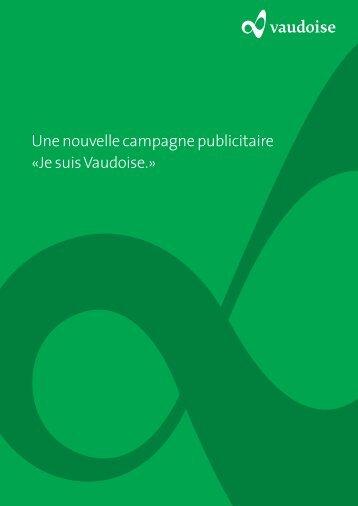 Une nouvelle campagne publicitaire «Je suis Vaudoise.»