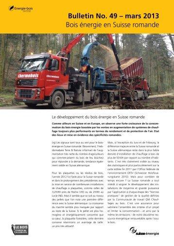 Bulletin No. 49 – mars 2013 Bois énergie en Suisse romande