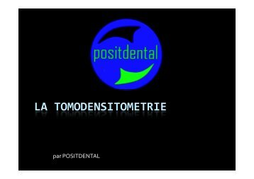 La tomodensitométrie en PDF - Positdental