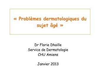Dr Dhaille Pb dermatologiques du sujet age - PIRG
